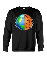 Basketball Your World My World  Crewneck Sweatshirt thumbnail