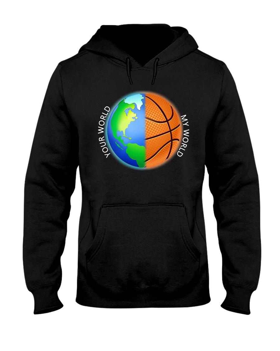 Basketball Your World My World  Hooded Sweatshirt