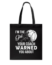 I'm The Girl Your Coach Warned You About  Tote Bag thumbnail
