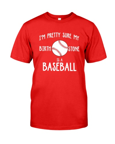 I'm pretty sure my birth stone is a baseball