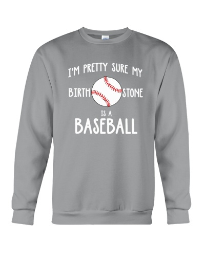 I'm pretty sure my birth stone is a baseball