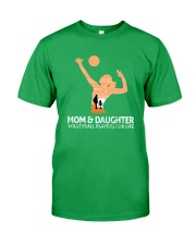 Mom And Daughter Volleyball Players For Life Classic T-Shirt front