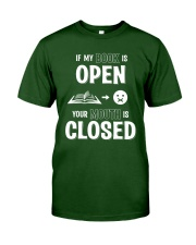 IF MY BOOK IS OPEN YOUR MOUTH IS CLOSED Classic T-Shirt front