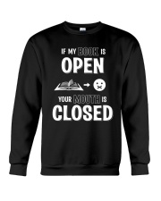 IF MY BOOK IS OPEN YOUR MOUTH IS CLOSED Crewneck Sweatshirt thumbnail