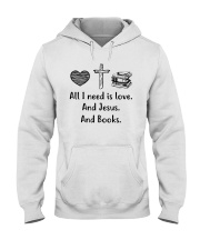 All I Need Is Love And Book  Hooded Sweatshirt front