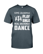 Some Grandmas Play Bingo Dancer  Classic T-Shirt front
