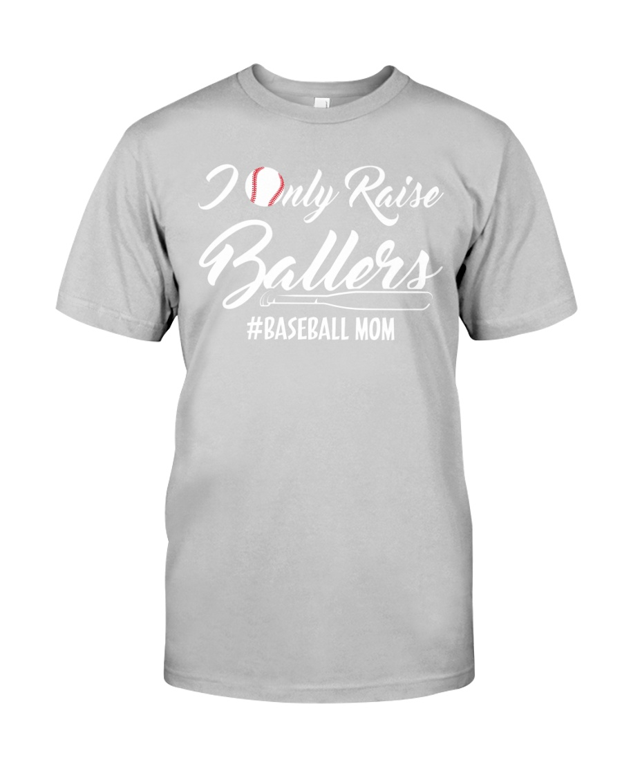 Baseball- I only raise ballers Classic T-Shirt