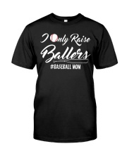 Baseball- I only raise ballers Classic T-Shirt thumbnail