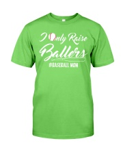 Baseball- I only raise ballers Classic T-Shirt front
