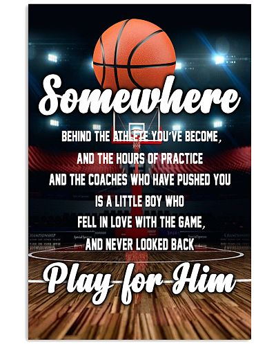 Basketball - Somewhere - Play For Him