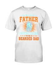 Bearded Dad Classic T-Shirt front