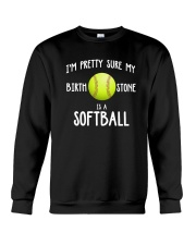 I'm pretty sure my birth stone is a softball Crewneck Sweatshirt thumbnail