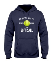 I'm pretty sure my birth stone is a softball Hooded Sweatshirt thumbnail