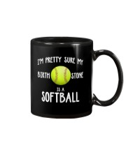 I'm pretty sure my birth stone is a softball Mug thumbnail