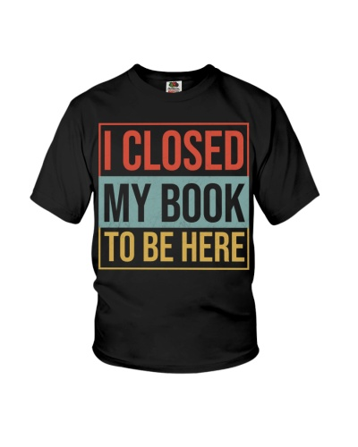 Book I Closed My Book To Be Here