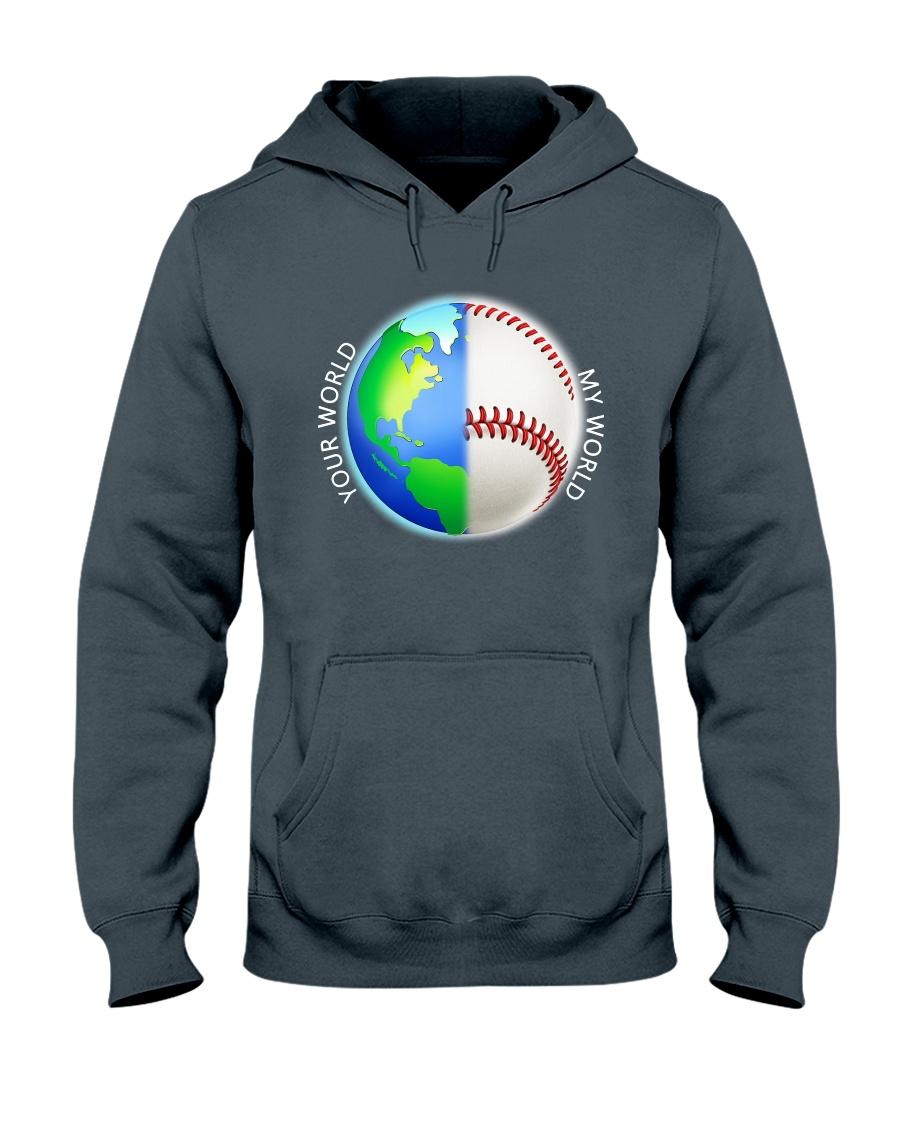 Baseball Your World My World Hooded Sweatshirt