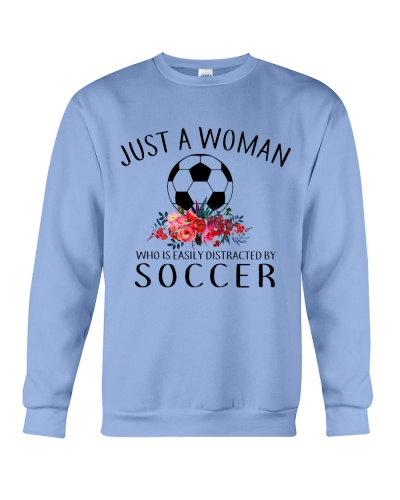 Just A Woman Who Easily Distracted By Soccer