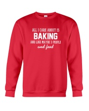 All I care about is baking Crewneck Sweatshirt front