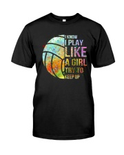 I Know I Play Volleyball Like A Girl Classic T-Shirt thumbnail