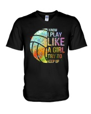 I Know I Play Volleyball Like A Girl V-Neck T-Shirt thumbnail