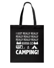 I Just Really Wanna Go Camping Tote Bag thumbnail