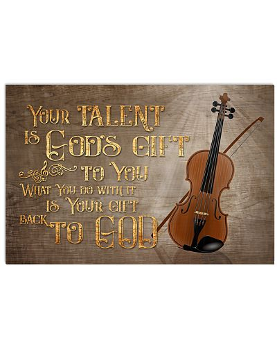 Violin Your Talent Is God's Gift Poster