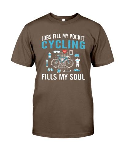 JOBS FILL MY POCKET CYCLING FILLS MY SOUL