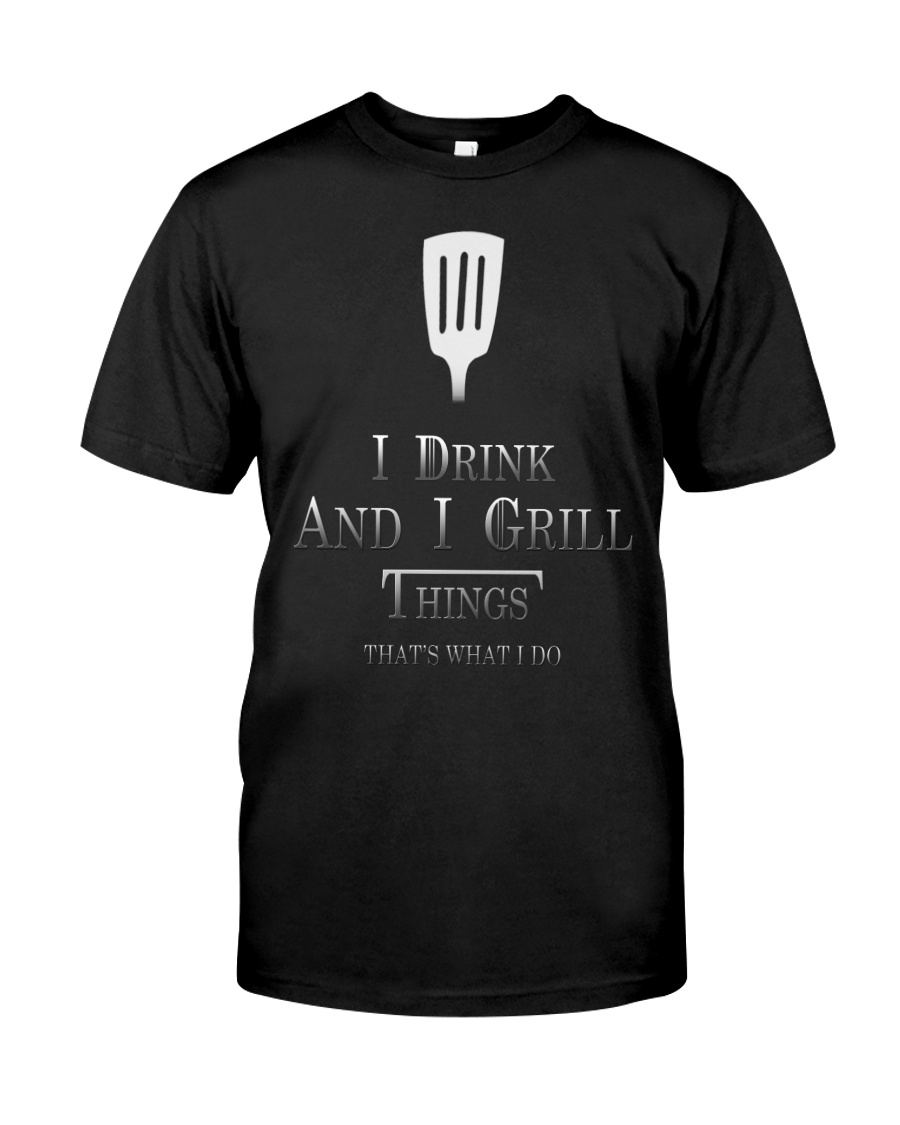 Cooking- I drink and i grill Classic T-Shirt