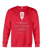 Cooking- I drink and i grill Crewneck Sweatshirt front