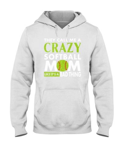 They Call Me A Crazy Softball Mom