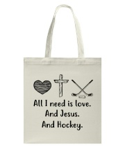 All I Need Is Love And Hockey  Tote Bag thumbnail
