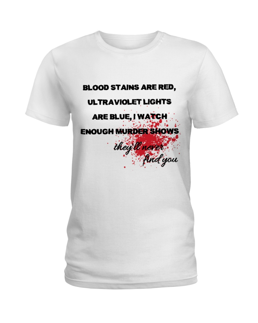Blood Stains Are Red Ladies T-Shirt