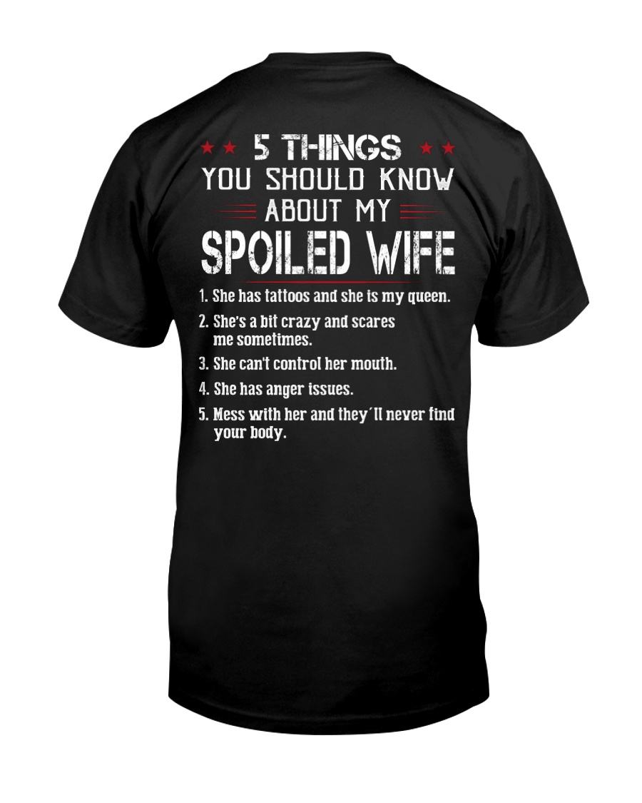 YOU SHOULD KNOW ABOUT MY SPOILED WIFE Classic T-Shirt