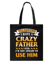 Warning Crazy Father Tote Bag thumbnail