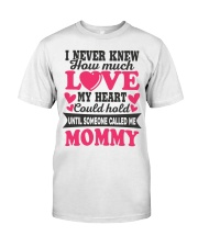 I Knew Love Until Someone Called Me Mommy Classic T-Shirt thumbnail