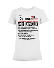 5 THINGS YOU SHOULD KNOW ABOUT MY UNCLE Premium Fit Ladies Tee thumbnail