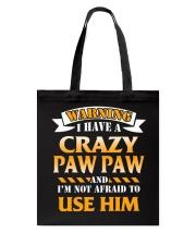 Warning Crazy Pawpaw Tote Bag thumbnail