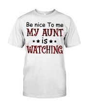 BE NICE TO ME MY AUNT IS WATCHING Premium Fit Mens Tee thumbnail