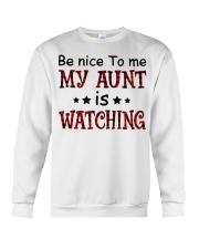 BE NICE TO ME MY AUNT IS WATCHING Crewneck Sweatshirt thumbnail