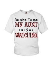 BE NICE TO ME MY AUNT IS WATCHING Youth T-Shirt front