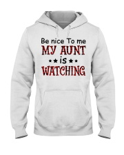 BE NICE TO ME MY AUNT IS WATCHING Hooded Sweatshirt thumbnail