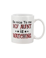 BE NICE TO ME MY AUNT IS WATCHING Mug thumbnail