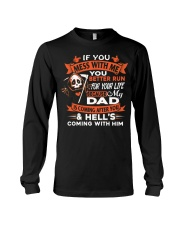 Dad Is Coming After You Long Sleeve Tee thumbnail