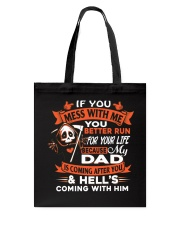Dad Is Coming After You Tote Bag thumbnail
