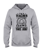 WOULD DO THIS JOB - PERFECT GIFT FOR TEACHER Hooded Sweatshirt front
