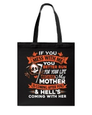 If You Mess With Me You Better Run Tote Bag thumbnail