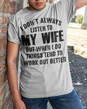 I DON'T ALWAYS LISTEN TO MY WIFE  Classic T-Shirt apparel-classic-tshirt-lifestyle-27