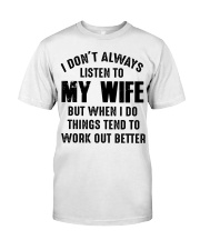 I DON'T ALWAYS LISTEN TO MY WIFE  Classic T-Shirt tile