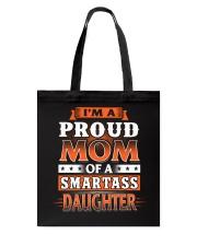 Proud Mom Of A Smartass Daughter Tote Bag thumbnail