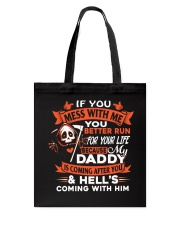 Daddy Is Coming After You Tote Bag thumbnail